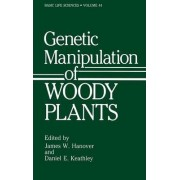 Genetic Manipulation of Woody Plants by James W. Hanover