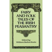 Fairy and Folk Tales of the Irish Peasantry by W. B. Yeats
