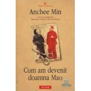 Cum am devenit doamna Mao - Anchee Min