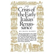 Crisis of the Early Italian Renaissance by Hans Baron
