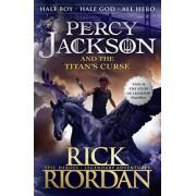 Percy Jackson and the Titan's Curse: Bk. 3 by Rick Riordan