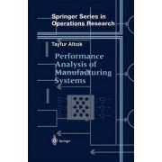 Performance Analysis of Manufacturing Systems by T. Altiok