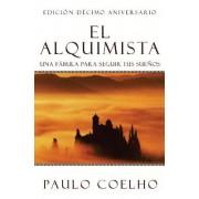 El Alquimista / the Alchemist by Paulo Coelho