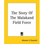The Story of the Malakand Field Force by Winston Churchill