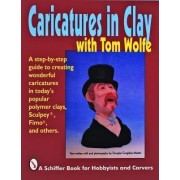 Caricatures in Clay with Tom Wolfe by Tom Wolfe