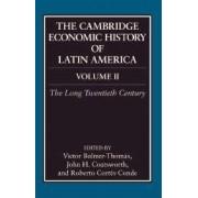 The Cambridge Economic History of Latin America: Volume 2, The Long Twentieth Century by Victor Bulmer-Thomas