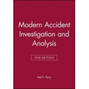 Modern Accident Investigation and Analysis by Ted S. Ferry