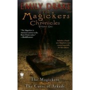 The Magickers Chronicles: v. 1 by Emily Drake