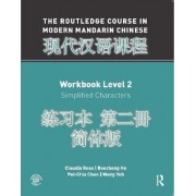 The Routledge Course in Modern Mandarin Chinese Workbook Level 2 (Simplified): Level 2 by Claudia Ross