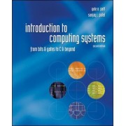 Introduction to Computing Systems: From bits & gates to C & beyond by Yale N. Patt
