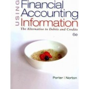 Using Financial Accounting Information by Gary A Porter