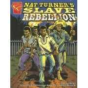 Nat Turner's Slave Rebellion by Michael Burgan