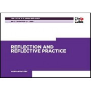 Health & Social Care: Reflection and Reflective Practice Pocket Guide by Siobhan McLean