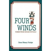 Four Winds, Poems from Indian Rituals by Gene Meany Hodge