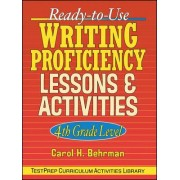 Ready-to-use Writing Proficiency Lessons and Activities: 4th Grade Level by Carol H. Behrman
