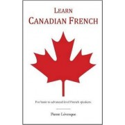 Learn Canadian French by Pierre Levesque