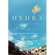 Hydra and the Bananas of Leonard Cohen: A Search for Serenity in the Sun