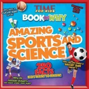 Time for Kids Book of Why: Amazing Sports and Science by Time for Kids