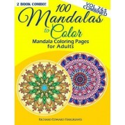 100 Mandalas to Color - Mandala Coloring Pages for Adults - Vol. 2 & 5 Combined by Richard Edward Hargreaves