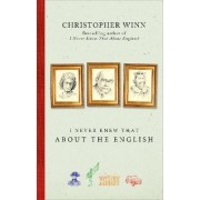 I Never Knew That About the English by Christopher Winn
