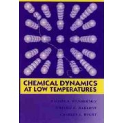 Advances in Chemical Physics: Chemical Dynamics at Low Temperatures v. 88 by Victor A. Benderskii