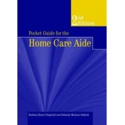 Pocket Guide For The Home Care Aide by Barbara Stover Gingerich