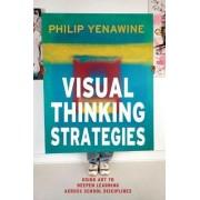 Visual Thinking Strategies by Philip Yenawine