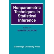 Nonparametric Techniques in Statistical Inference by Madan Lal Puri