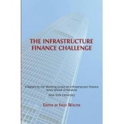 The Infrastructure Finance Challenge by Charles Simon Professor of Applied Financial at Stern School New York University and Director Ingo Walter