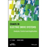 Chaos in Electric Drive Systems by K. T. Chau