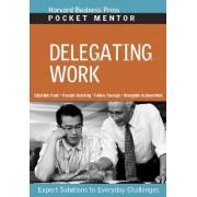 Delegating Work by Harvard Business School Press