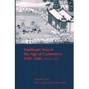 Southeast Asia in the Age of Commerce, 1450-1680: The Lands Below the Winds Volume 1 by Anthony Reid