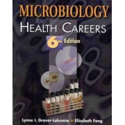 Microbiology for Health Careers by Elizabeth Fong