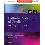 Catheter Ablation of Cardiac Arrhythmias by Shoei K. Stephen Huang