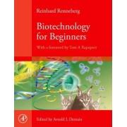 Biotechnology for Beginners by Reinhard Renneberg