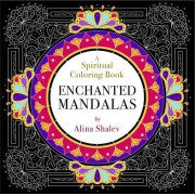 Enchanted Mandalas: A Spiritual Coloring Book