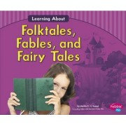 Learning about Folktales, Fables, and Fairy Tales by Gail Saunders-Smith