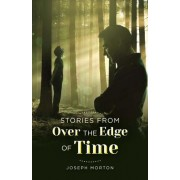 Stories from Over the Edge of Time