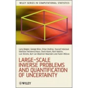 Large-Scale Inverse Problems and Quantification of Uncertainty by Lorenz T. Biegler