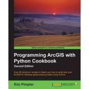Programming ArcGIS with Python Cookbook by Eric Pimpler