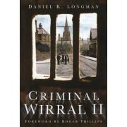 Criminal Wirral II by Daniel K. Longman