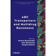 ABC Transporters and Multidrug Resistance by Ahcene Boumendjel