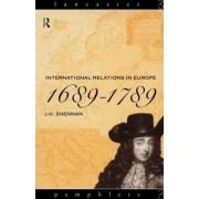 International Relations in Europe, 1689-1789 by J. H. Shennan
