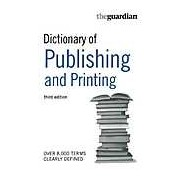 The Guardian Dictionary of Publishing and Printing