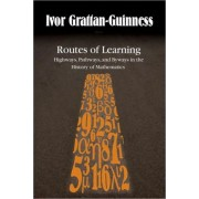 Routes of Learning by Ivor Grattan-Guinness
