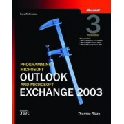 Programming Microsoft Outlook and Microsoft Exchange 2003 by Thomas Rizzo