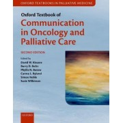 Oxford Textbook of Communication in Oncology and Palliative Care by David W. Kissane
