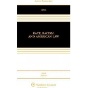 Race, Racism, and American Law by Derrick A Bell