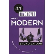 We Have Never Been Modern by Professor and Vice-President for Research Bruno Latour