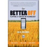 Better Off Pulling the Plug on by Eric Brende